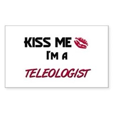 Kiss Me I'm a TELEOLOGIST Rectangle Decal