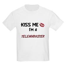 Kiss Me I'm a TELEMARKETER T-Shirt
