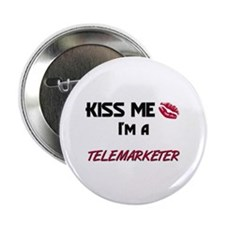 Kiss Me I'm a TELEMARKETER Button