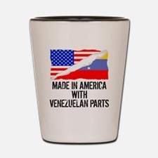 Made In America With Venezuelan Parts Shot Glass