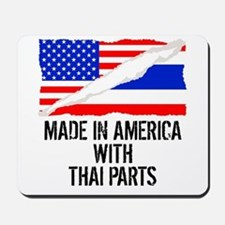 Made In America With Thai Parts Mousepad