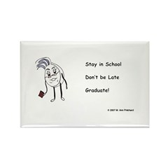 Stay in School, don't be late Rectangle Magnet