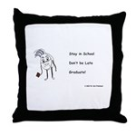 Stay in School, don't be late Throw Pillow