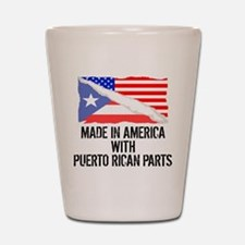 Made In America With Puerto Rican Parts Shot Glass