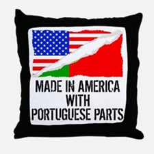 Made In America With Portuguese Parts Throw Pillow
