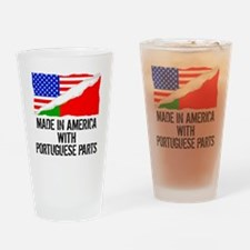 Made In America With Portuguese Parts Drinking Gla