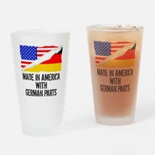 Made In America With German Parts Drinking Glass