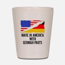 Made In America With German Parts Shot Glass