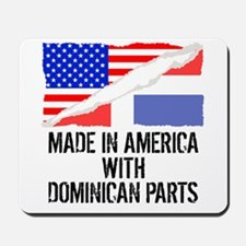 Made In America With Dominican Parts Mousepad