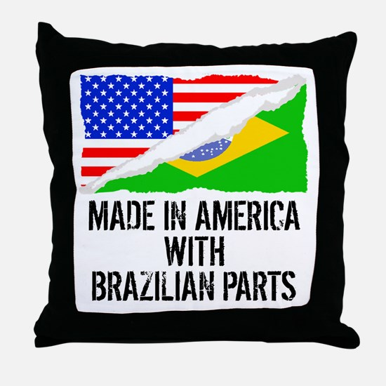 Made In America With Brazilian Parts Throw Pillow