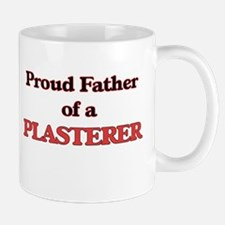 Proud Father of a Plasterer Mugs