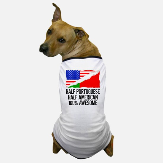 Half Portuguese Half American Awesome Dog T-Shirt