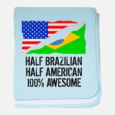 Half Brazilian Half American Awesome baby blanket