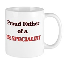 Proud Father of a Pr Specialist Mugs