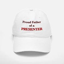 Proud Father of a Presenter Baseball Baseball Cap