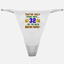 You're only young once..32 Classic Thong