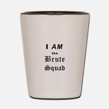 iamthebrutesquadBL Shot Glass
