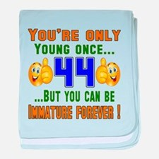 You're only young once..44 baby blanket