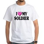 I Love (pink heart) My Soldier White T-Shirt