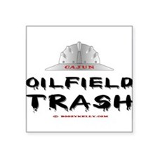 "Funny Oilfield humor Square Sticker 3"" x 3"""