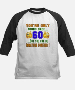 You're only young once..60 Kids Baseball Jersey