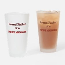 Proud Father of a Props Manager Drinking Glass