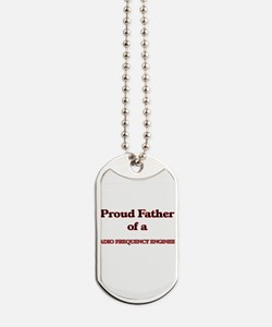 Proud Father of a Radio Frequency Enginee Dog Tags