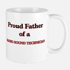 Proud Father of a Radio Sound Technician Mugs