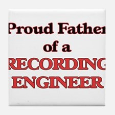 Proud Father of a Recording Engineer Tile Coaster