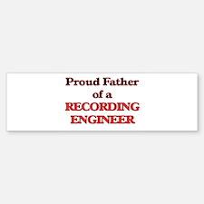 Proud Father of a Recording Enginee Bumper Bumper Bumper Sticker