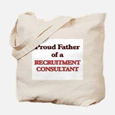 Proud Father of a Recruitment Consultant Tote Bag