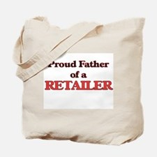 Proud Father of a Retailer Tote Bag