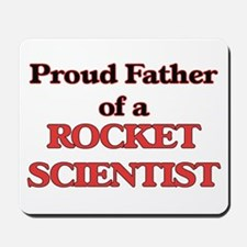 Proud Father of a Rocket Scientist Mousepad