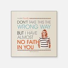 """Modern Family Claire No Fai Square Sticker 3"""" x 3"""""""
