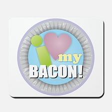 I Love My Bacon Mousepad