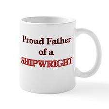Proud Father of a Shipwright Mugs