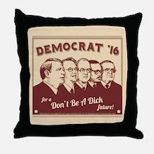 Don't Be A Dick Throw Pillow