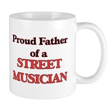 Proud Father of a Street Musician Mugs