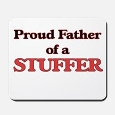 Proud Father of a Stuffer Mousepad