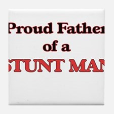 Proud Father of a Stunt Man Tile Coaster