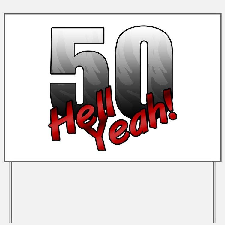 Hell Yeah 50th Birthday Yard Sign