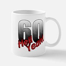 Hell Yeah 60th Birthday Mugs