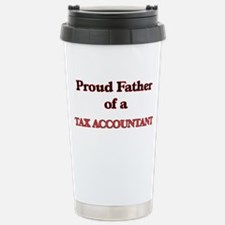 Proud Father of a Tax A Stainless Steel Travel Mug