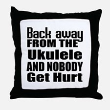 Ukulele and nobody get hurt Throw Pillow