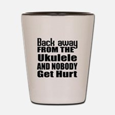 Ukulele and nobody get hurt Shot Glass