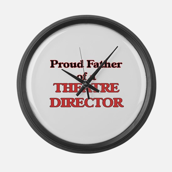 Proud Father of a Theatre Directo Large Wall Clock