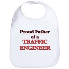 Proud Father of a Traffic Engineer Bib