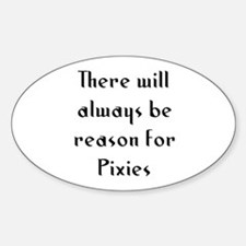 There will always be reason f Oval Decal