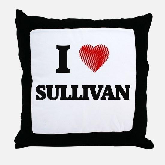 I Love Sullivan Throw Pillow
