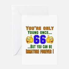 You're only young once..66 Greeting Card